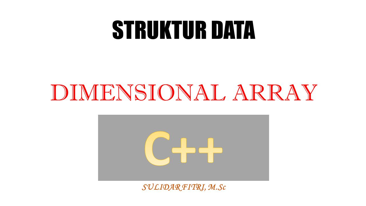 STRUKTUR DATA DIMENSIONAL ARRAY