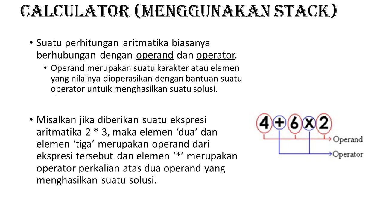 CALCULATOR (menggunakan stack)