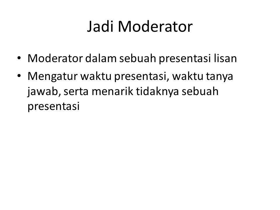 Jadi Moderator Moderator dalam sebuah presentasi lisan