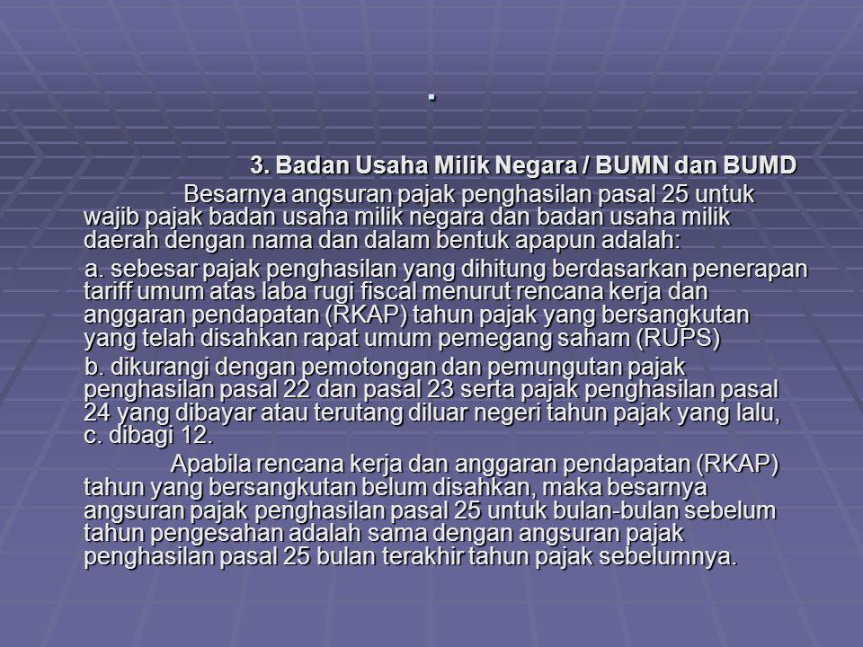 . 3. Badan Usaha Milik Negara / BUMN dan BUMD
