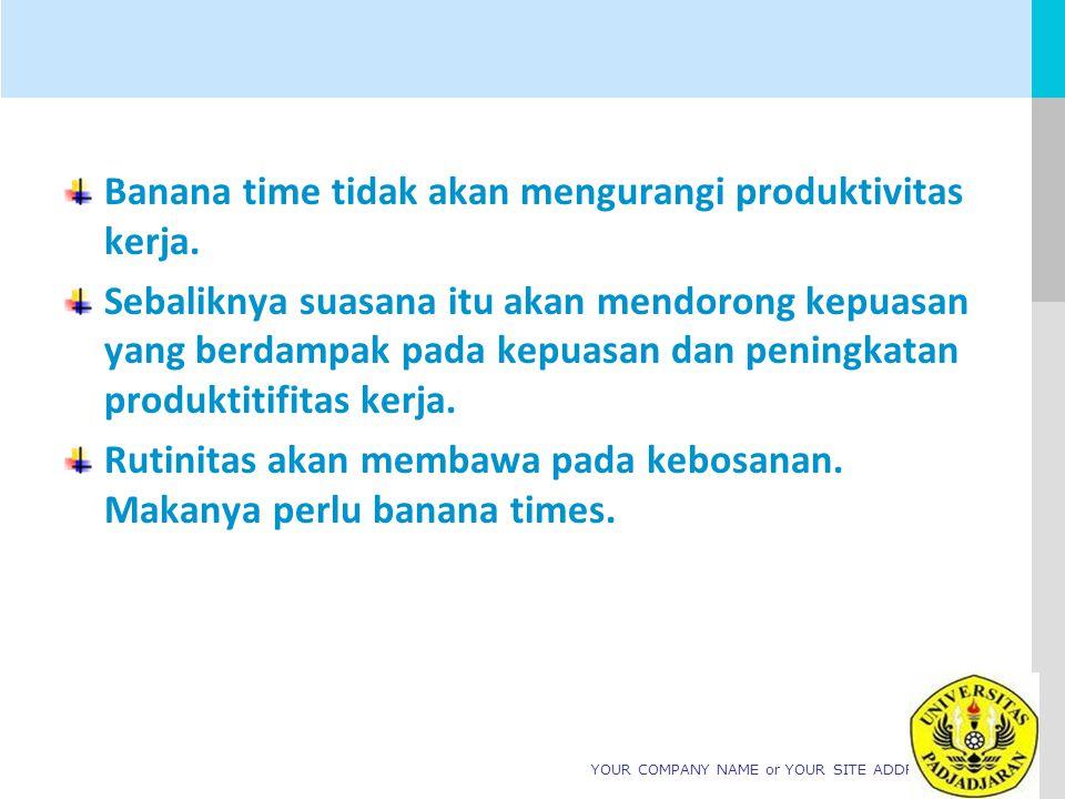Banana time tidak akan mengurangi produktivitas kerja.
