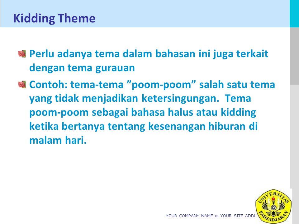 Kidding Theme Perlu adanya tema dalam bahasan ini juga terkait dengan tema gurauan.