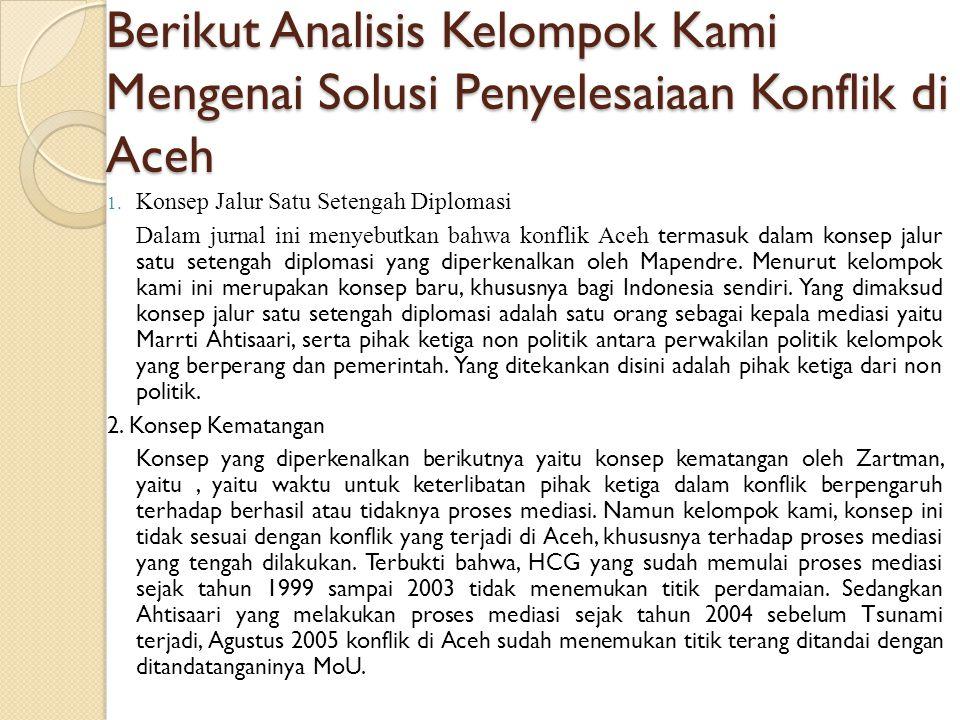 Berikut Analisis Kelompok Kami Mengenai Solusi Penyelesaiaan Konflik di Aceh