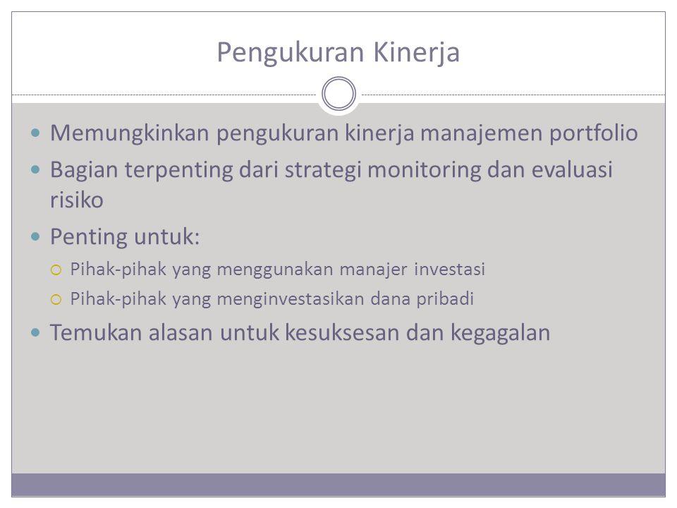 Pengukuran Kinerja Memungkinkan pengukuran kinerja manajemen portfolio