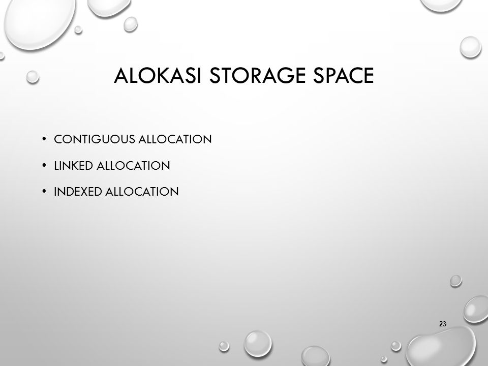 Alokasi Storage Space Contiguous Allocation Linked Allocation