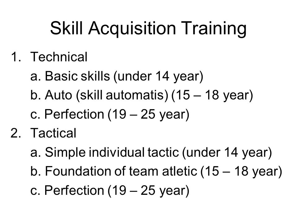 Skill Acquisition Training