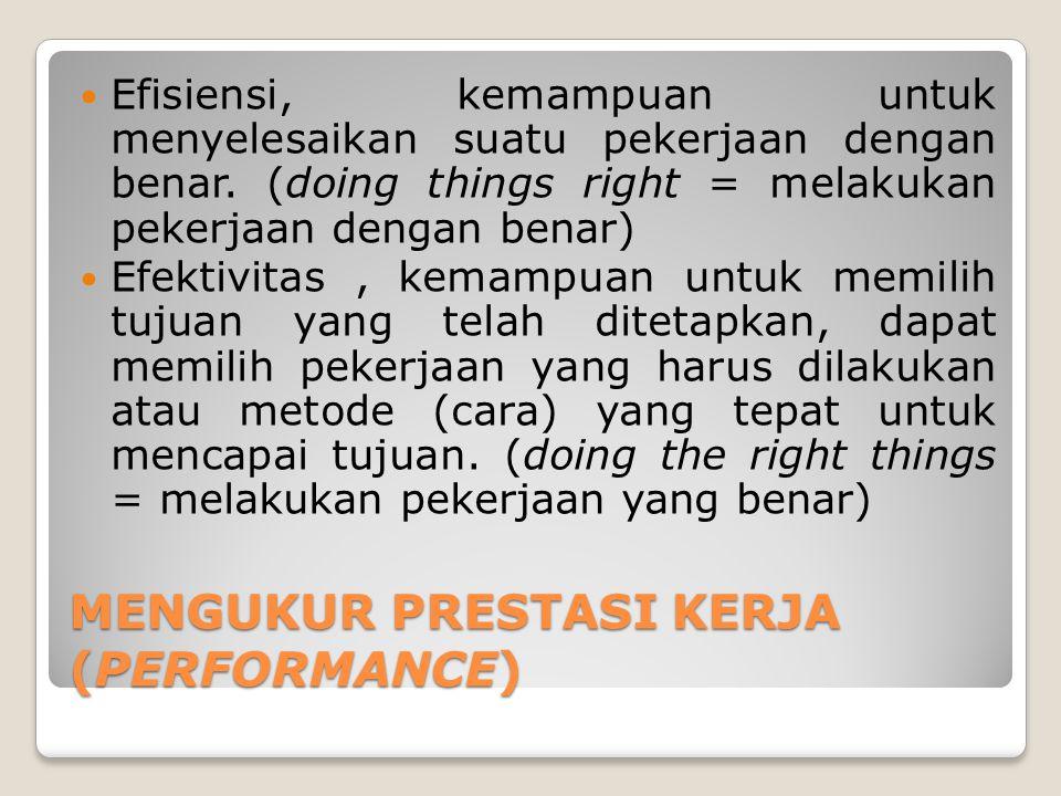 MENGUKUR PRESTASI KERJA (PERFORMANCE)