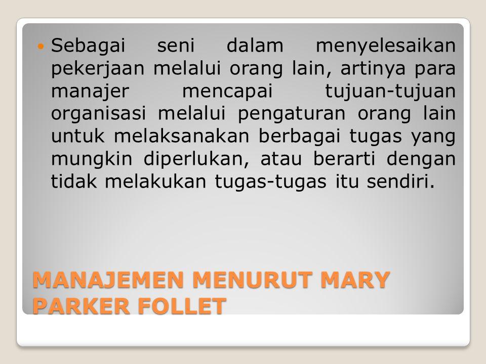 MANAJEMEN MENURUT MARY PARKER FOLLET