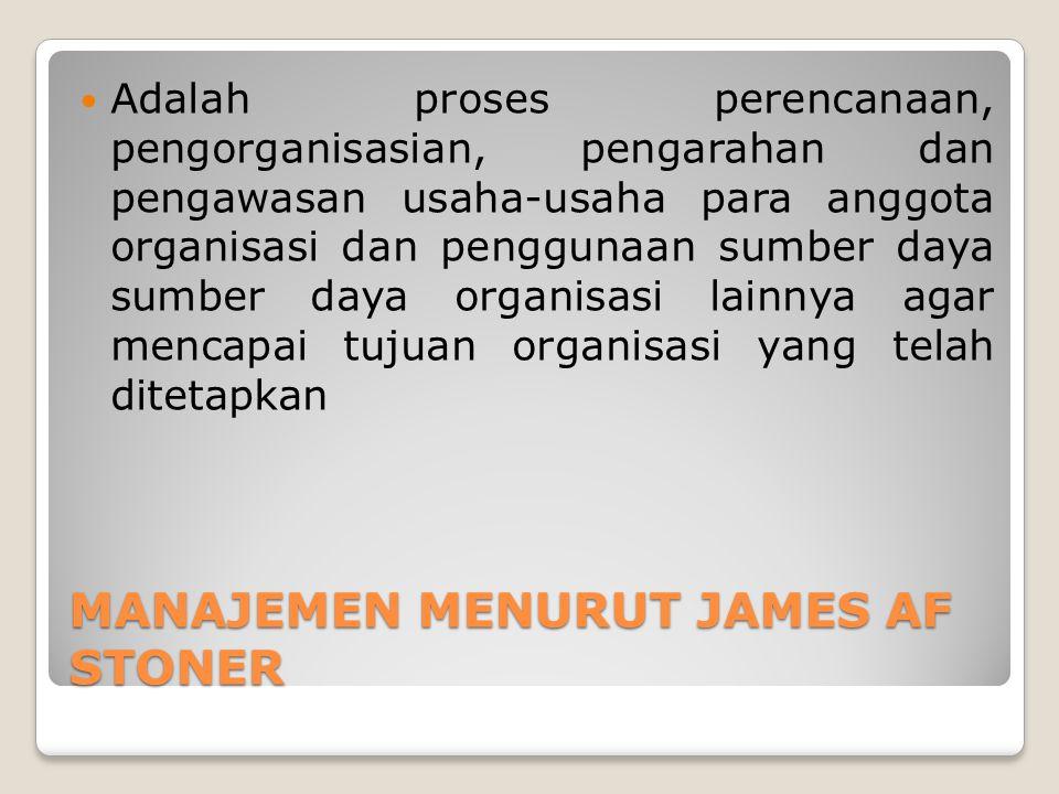MANAJEMEN MENURUT JAMES AF STONER