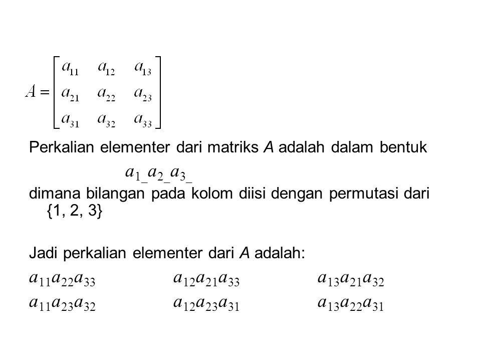 Perkalian elementer dari matriks A adalah dalam bentuk