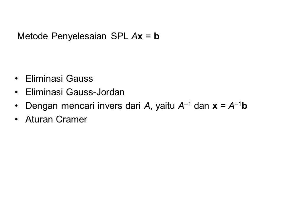 Metode Penyelesaian SPL Ax = b