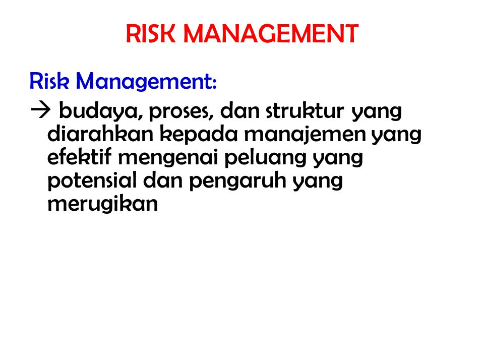 RISK MANAGEMENT Risk Management: