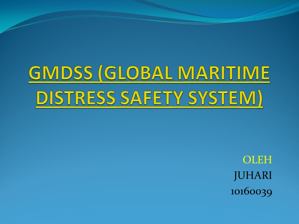 GMDSS (GLOBAL MARITIME DISTRESS SAFETY SYSTEM)