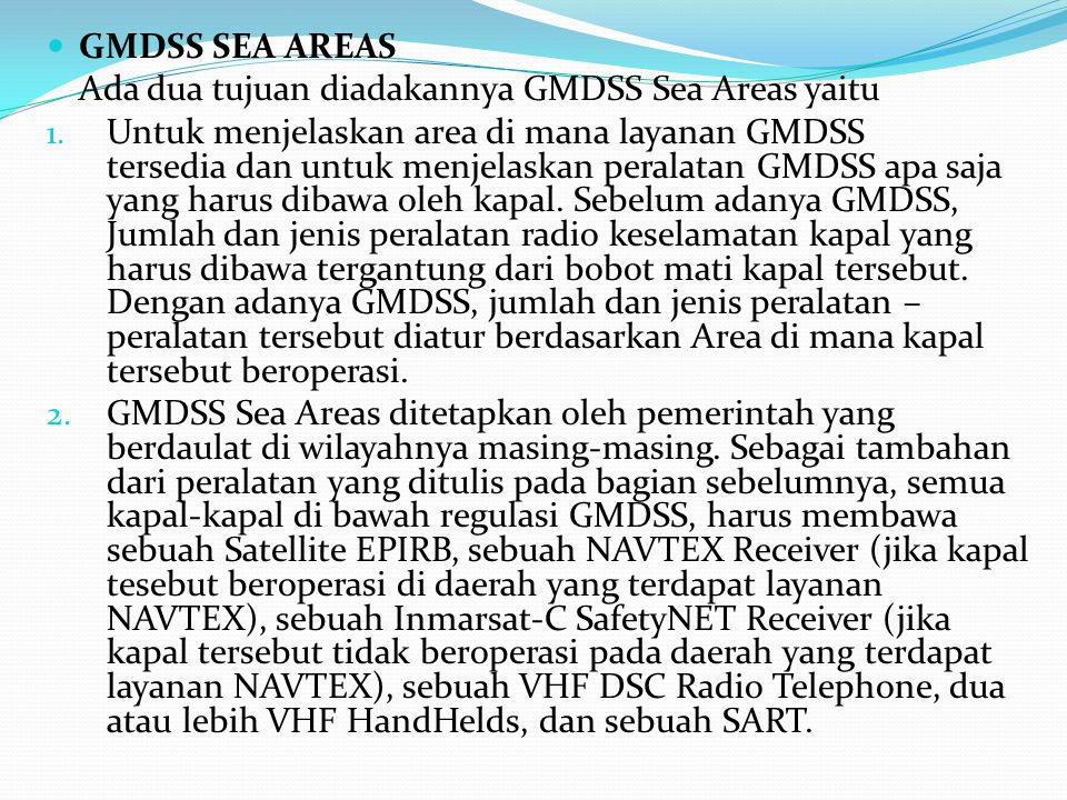 GMDSS SEA AREAS Ada dua tujuan diadakannya GMDSS Sea Areas yaitu.