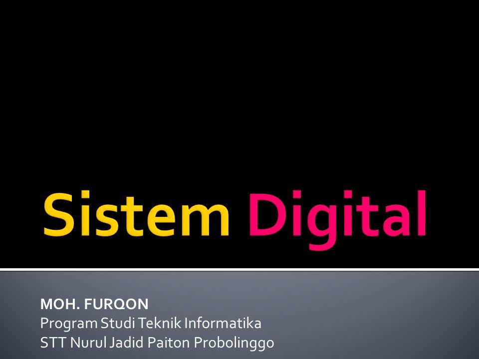 Sistem Digital MOH. FURQON Program Studi Teknik Informatika