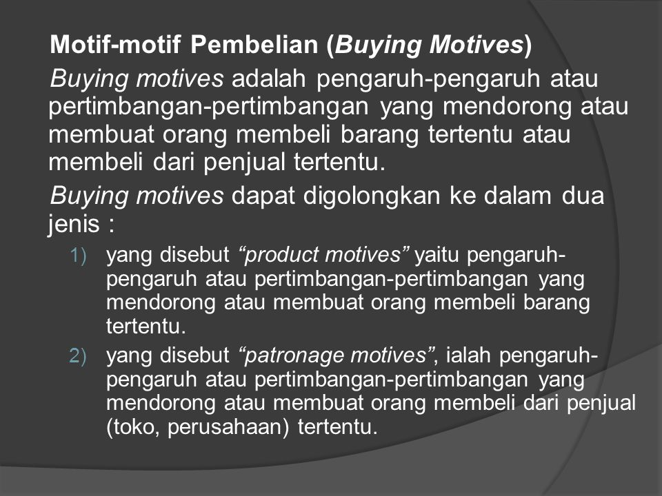 Motif-motif Pembelian (Buying Motives)