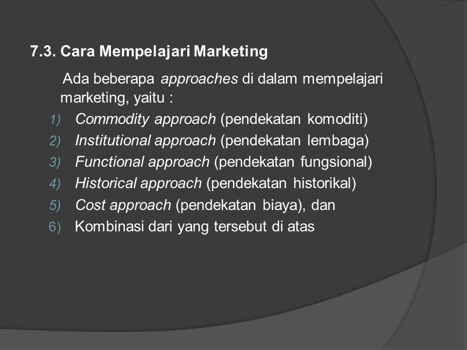 Ada beberapa approaches di dalam mempelajari marketing, yaitu :