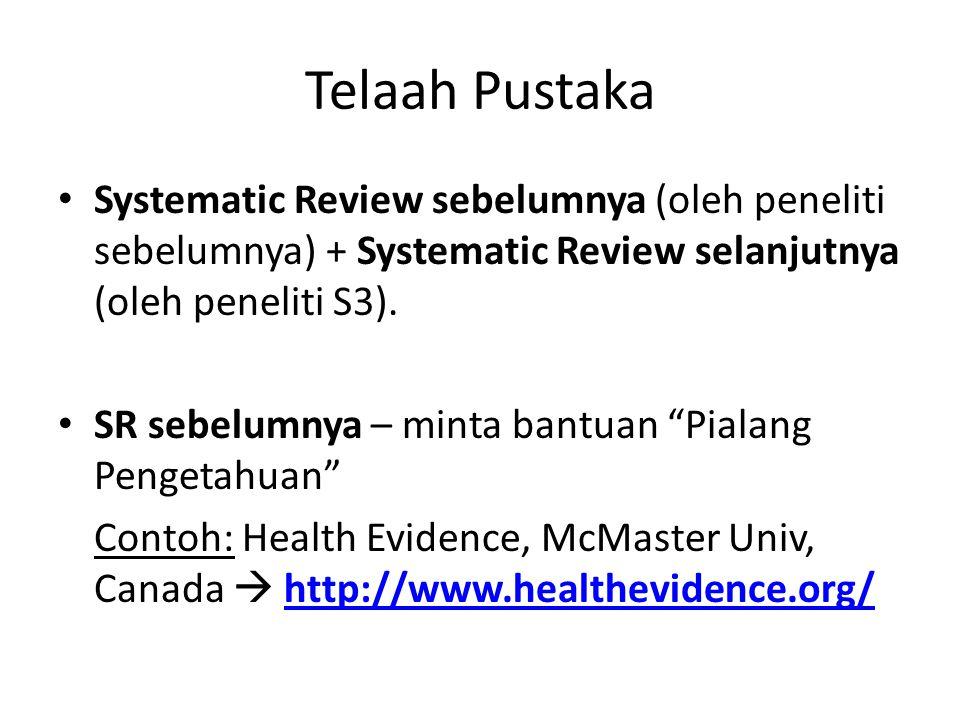 Telaah Pustaka Systematic Review sebelumnya (oleh peneliti sebelumnya) + Systematic Review selanjutnya (oleh peneliti S3).
