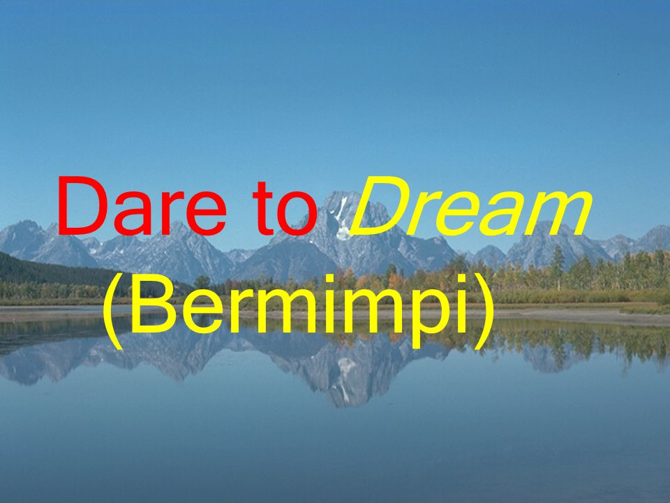 Dare to Dream (Bermimpi)