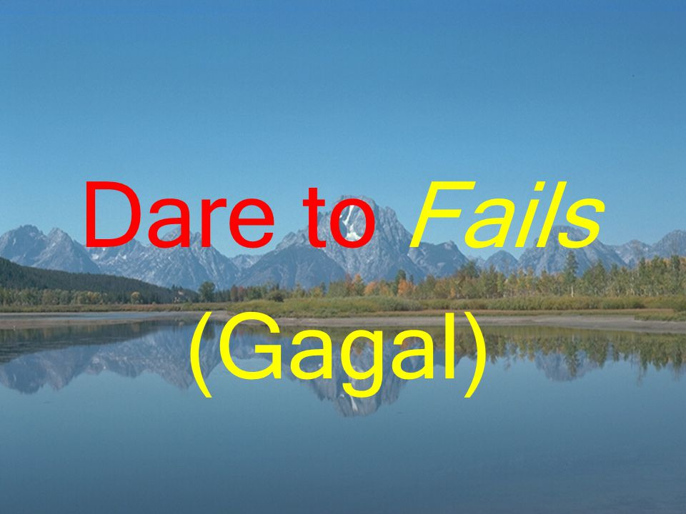 Dare to Fails (Gagal)
