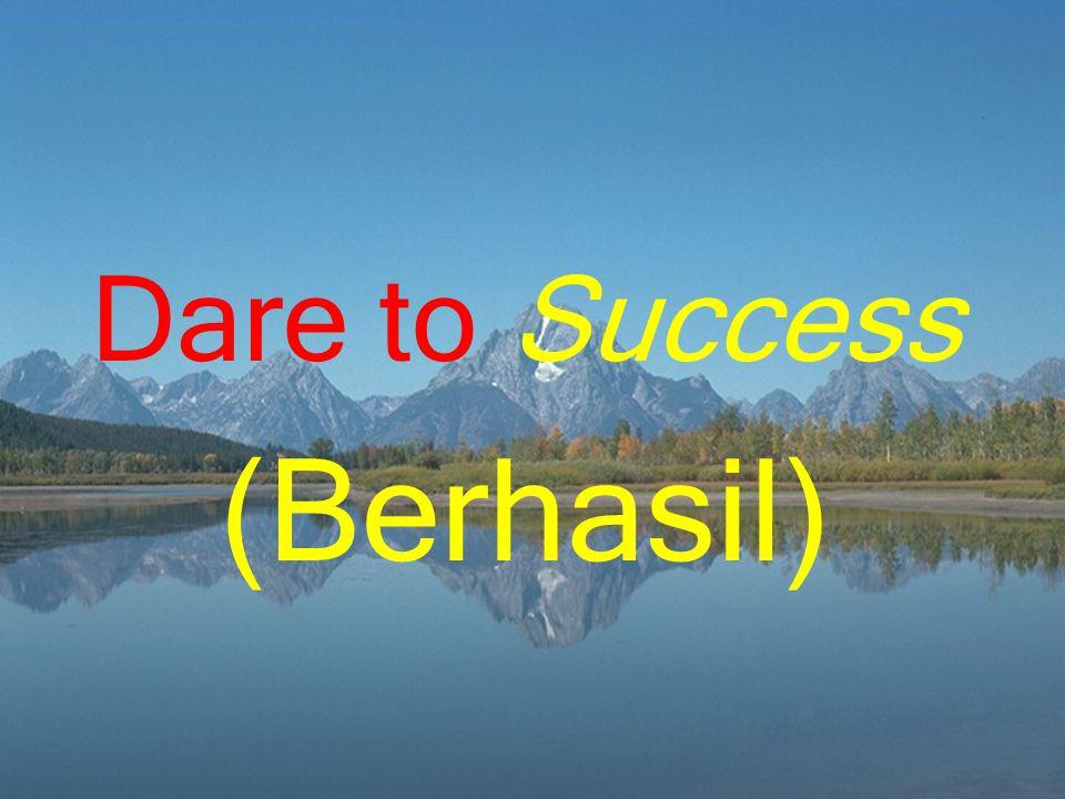 Dare to Success (Berhasil)