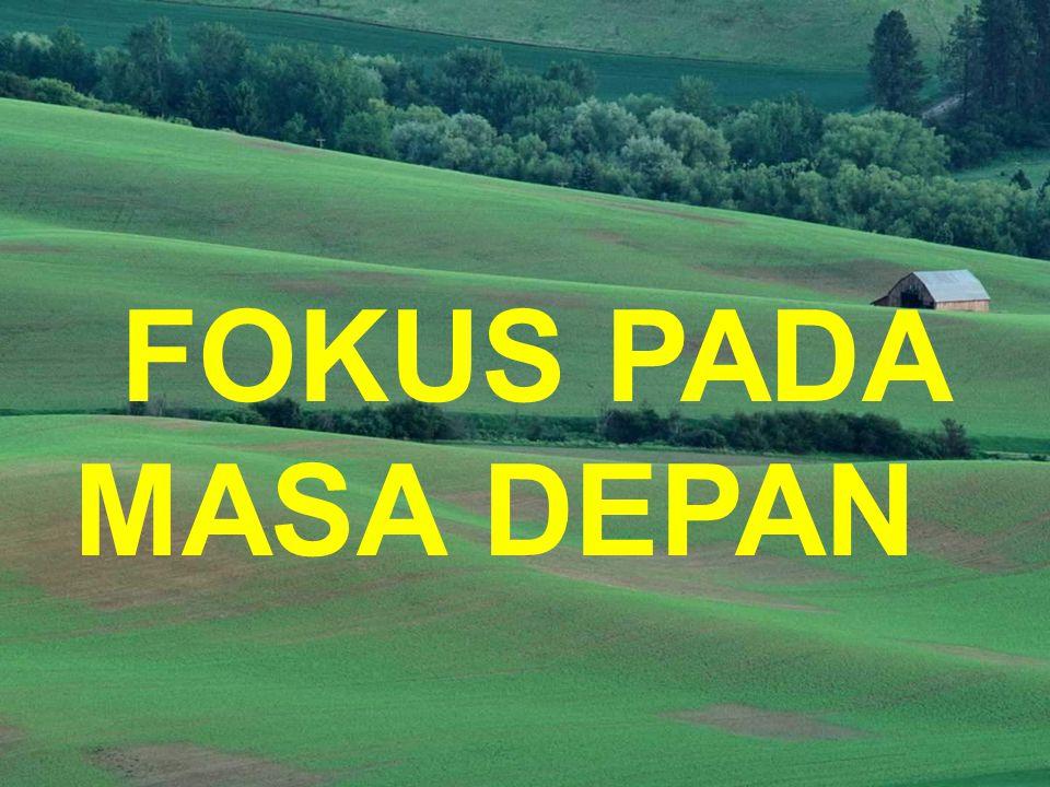 FOKUS PADA MASA DEPAN