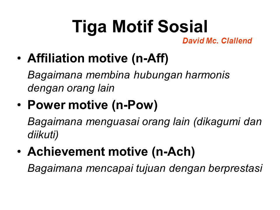 Tiga Motif Sosial Affiliation motive (n-Aff) Power motive (n-Pow)