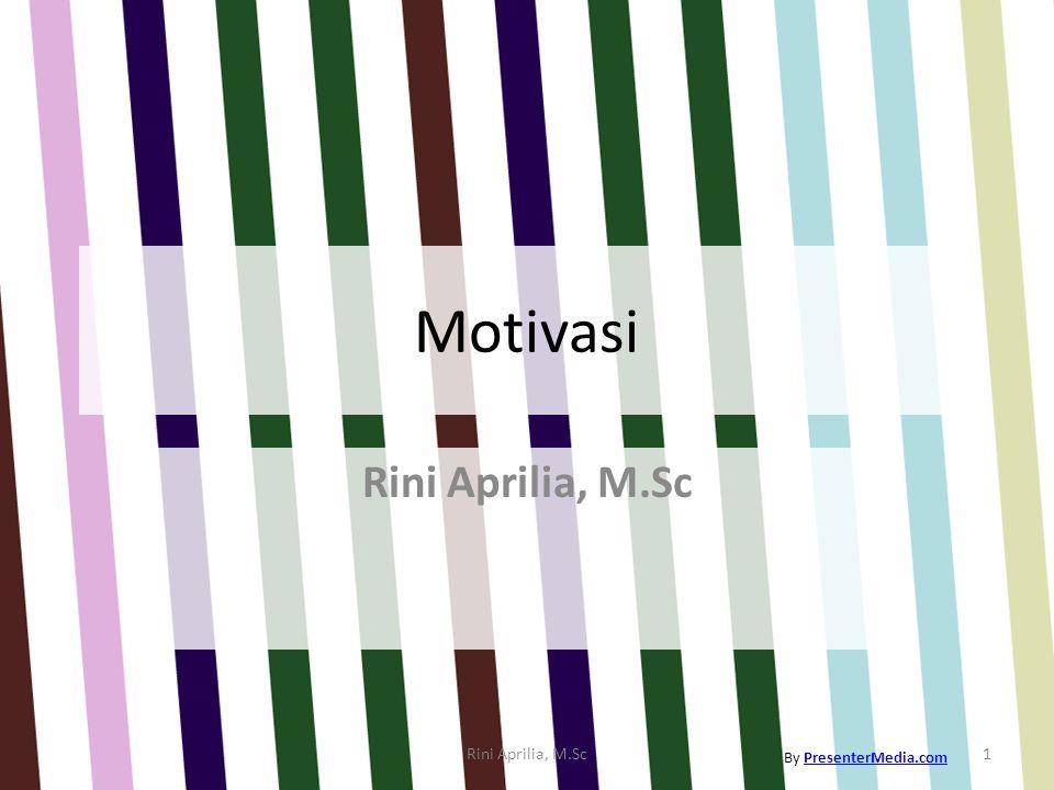 Motivasi Rini Aprilia, M.Sc Rini Aprilia, M.Sc By PresenterMedia.com