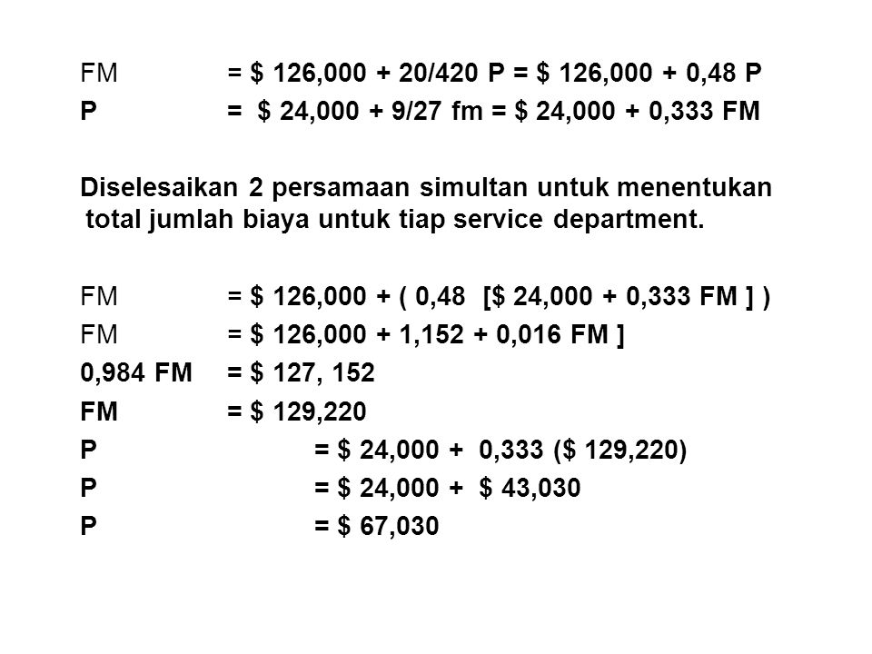 FM = $ 126,000 + 20/420 P = $ 126,000 + 0,48 P P = $ 24,000 + 9/27 fm = $ 24,000 + 0,333 FM.
