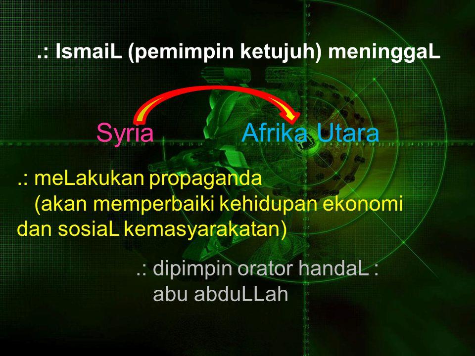 Syria Afrika Utara .: IsmaiL (pemimpin ketujuh) meninggaL