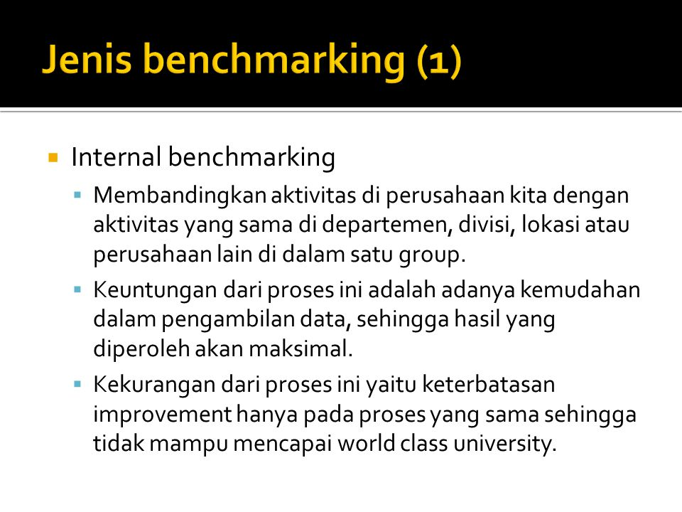 Jenis benchmarking (1) Internal benchmarking