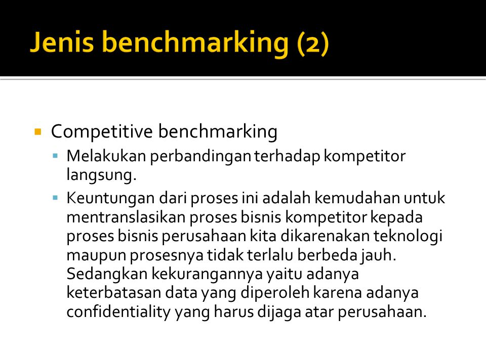 Jenis benchmarking (2) Competitive benchmarking