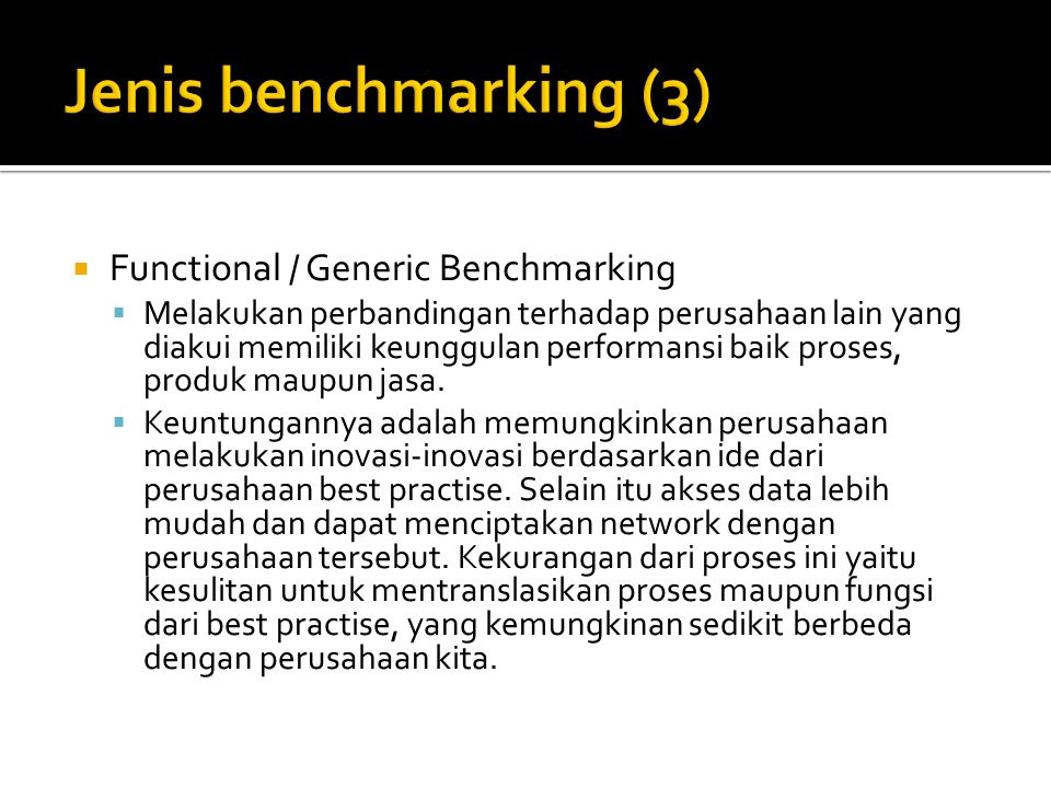 Jenis benchmarking (3) Functional / Generic Benchmarking