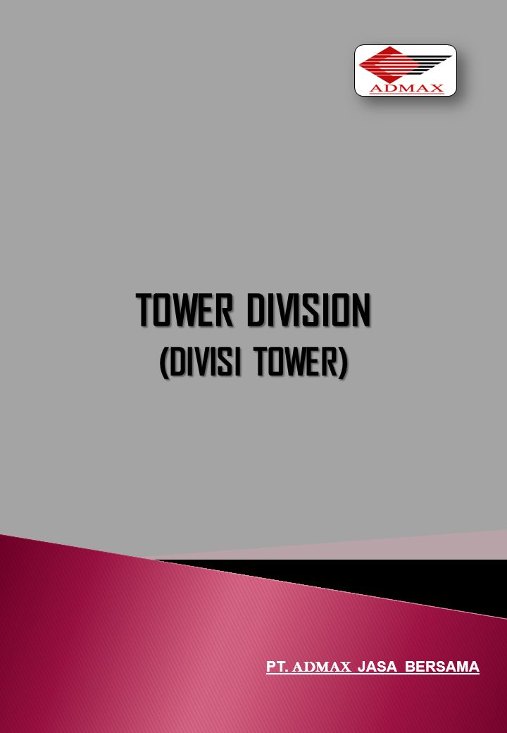 TOWER DIVISION (DIVISI TOWER) PT. ADMAX JASA BERSAMA
