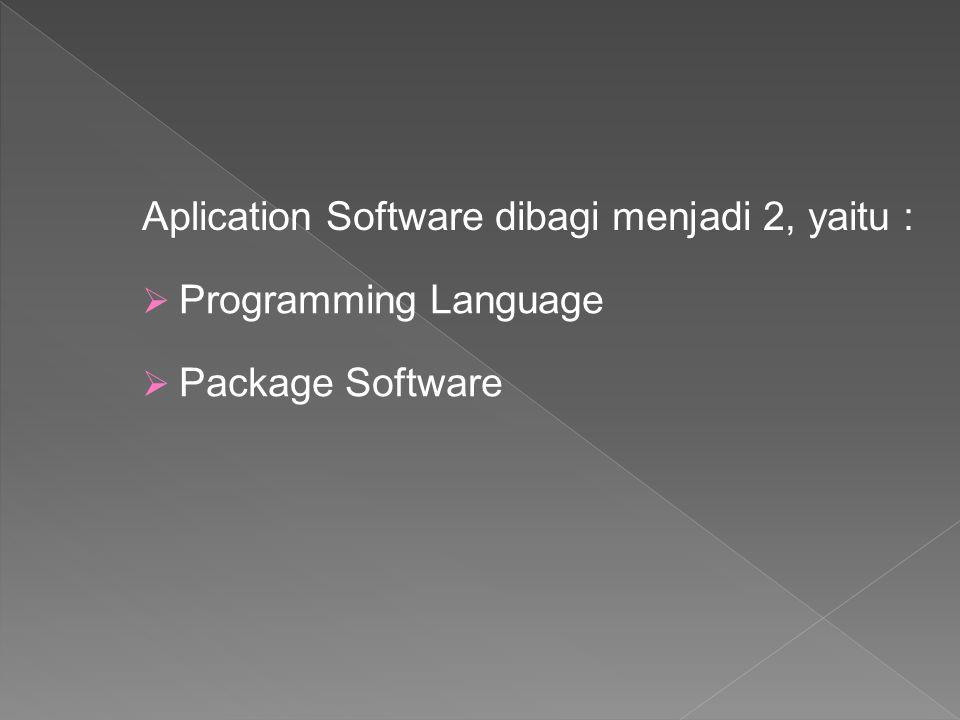 Aplication Software dibagi menjadi 2, yaitu :
