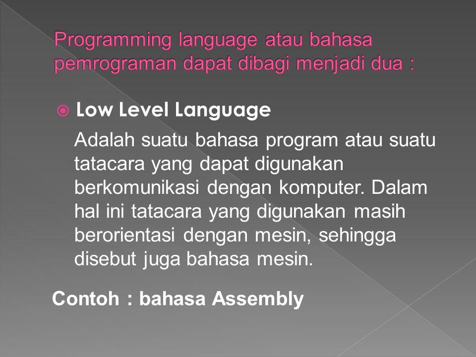 Programming language atau bahasa pemrograman dapat dibagi menjadi dua :