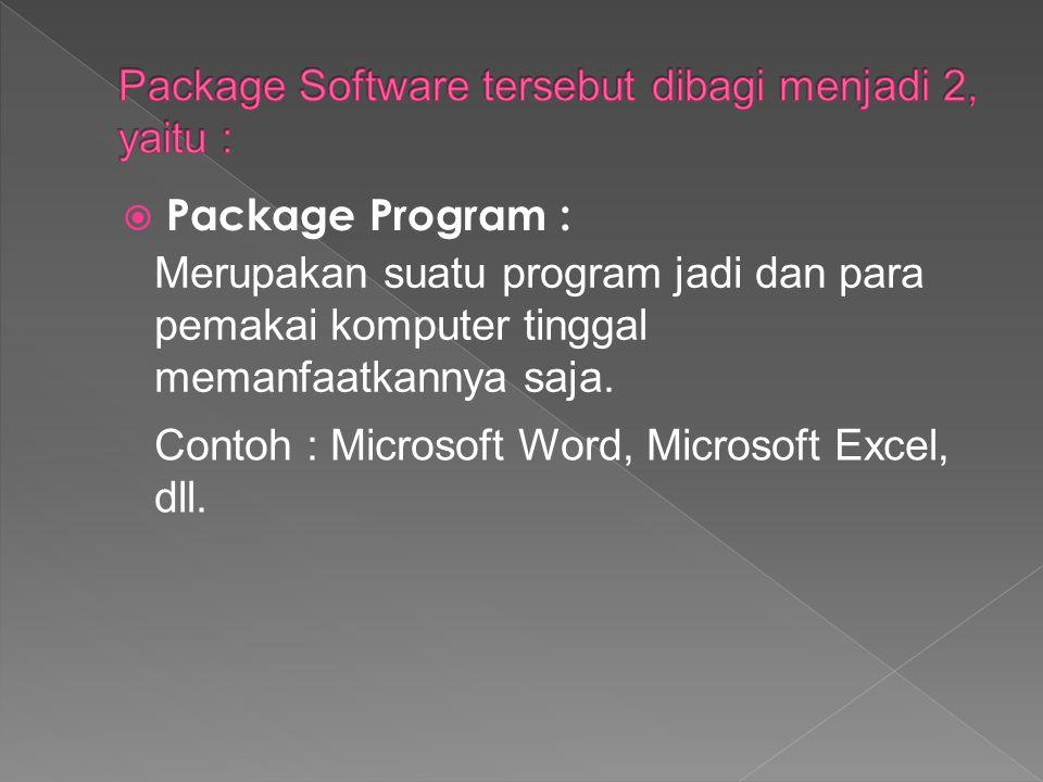 Package Software tersebut dibagi menjadi 2, yaitu :