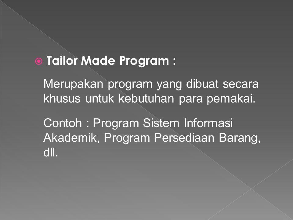Tailor Made Program : Merupakan program yang dibuat secara khusus untuk kebutuhan para pemakai.