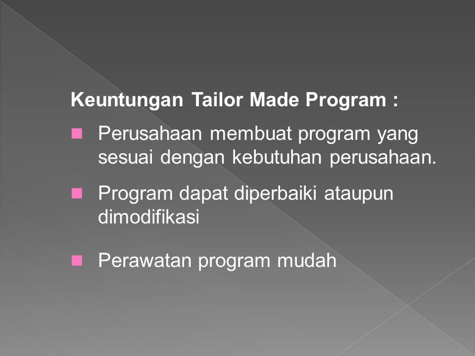 Keuntungan Tailor Made Program :