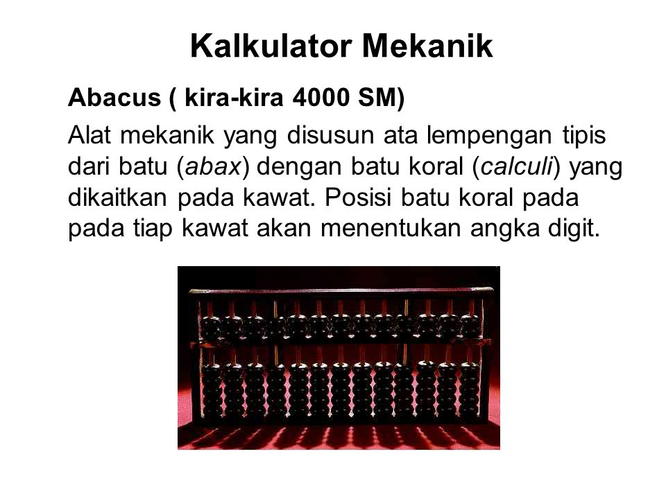 Kalkulator Mekanik Abacus ( kira-kira 4000 SM)