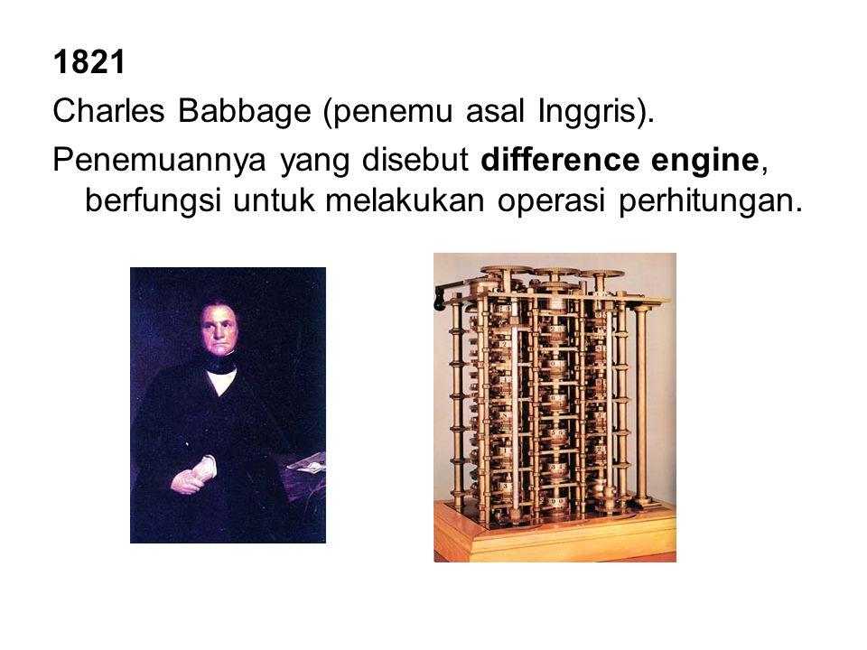 1821 Charles Babbage (penemu asal Inggris).