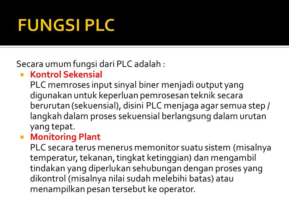 FUNGSI PLC Secara umum fungsi dari PLC adalah : Kontrol Sekensial