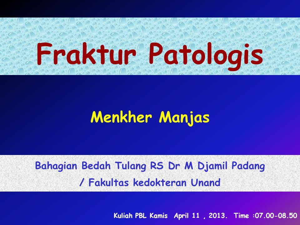 Fraktur Patologis Menkher Manjas