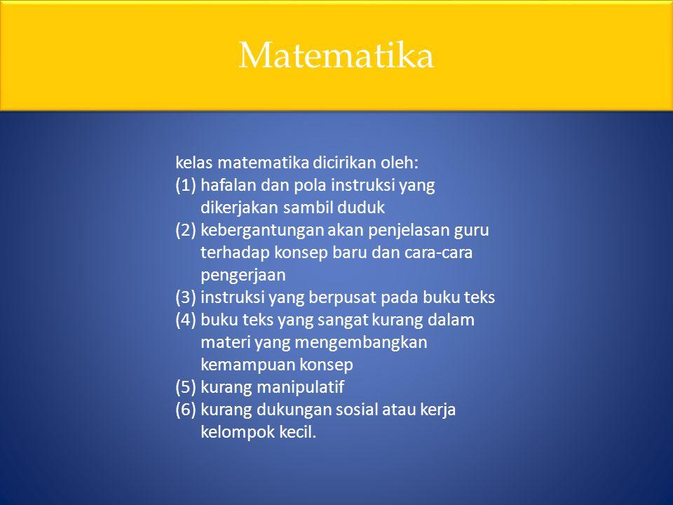 Matematika kelas matematika dicirikan oleh: