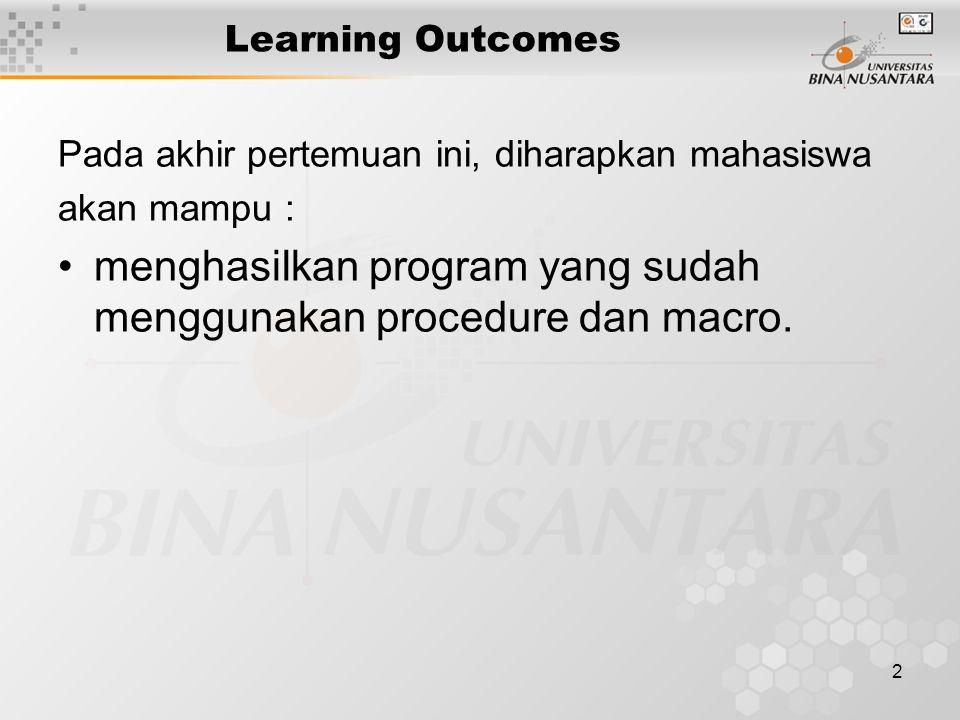 menghasilkan program yang sudah menggunakan procedure dan macro.
