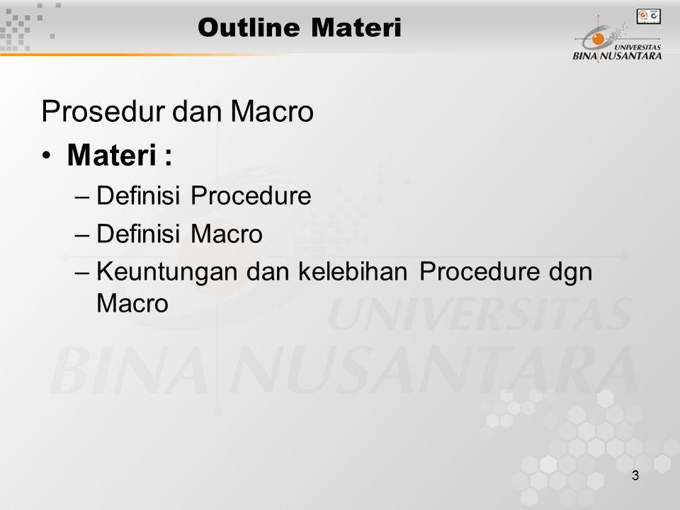 Prosedur dan Macro Materi : Outline Materi Definisi Procedure