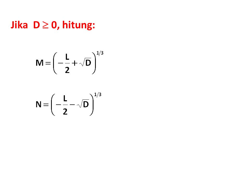 Jika D  0, hitung: