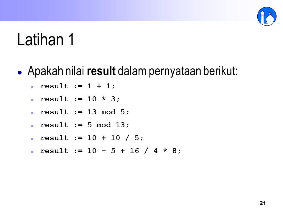 Latihan 1 Apakah nilai result dalam pernyataan berikut: