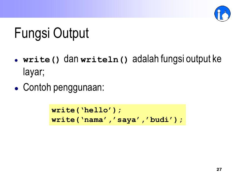 Fungsi Output Contoh penggunaan: