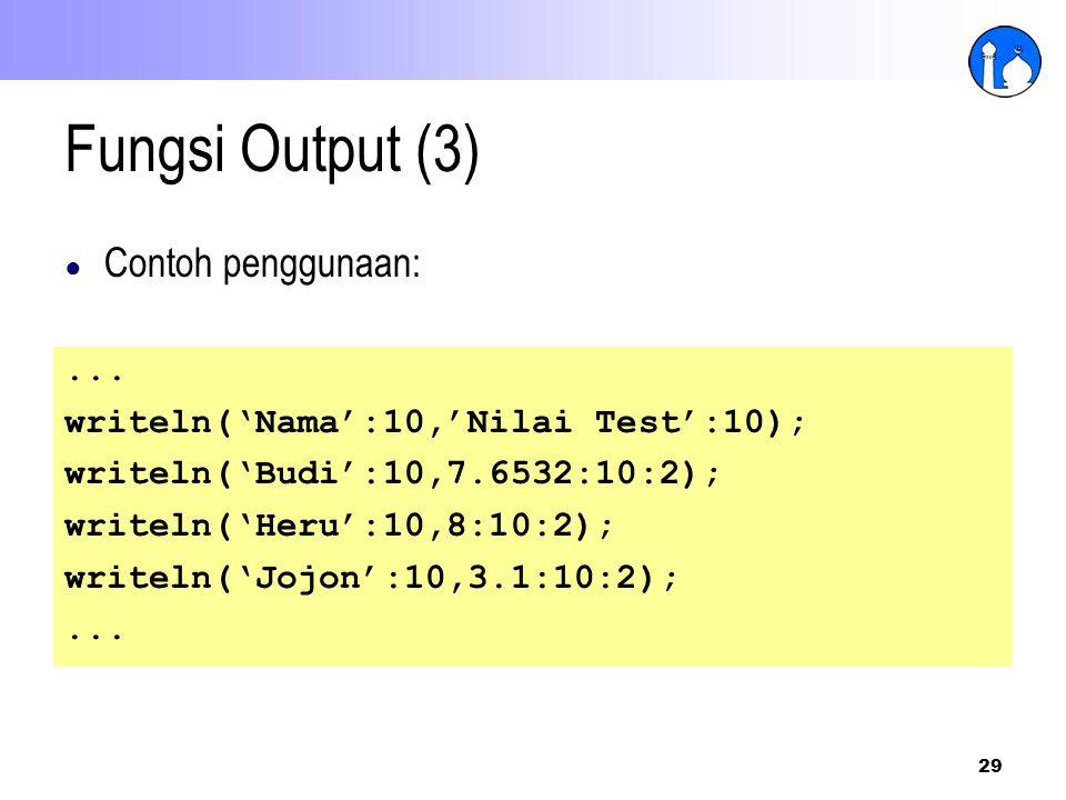 Fungsi Output (3) Contoh penggunaan: ...